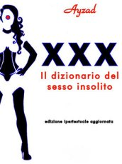 Cover of 'XXX - The dictionary of unusual sex' by Ayzad