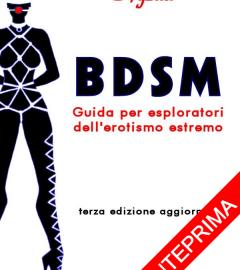 Copertina anteprima BDSM - Guida per esploratori dell'erotisimo estremo (III ed) di Ayzad