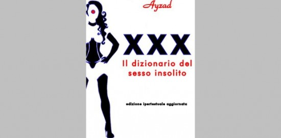 Copertina di 'XXX - Il dizionario del sesso insolito' di Ayzad